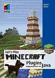 Let's Play MINECRAFT: Plugins programmieren mit Java. Programmieren lernen ohne Vorkenntnisse (mitp Anwendungen)