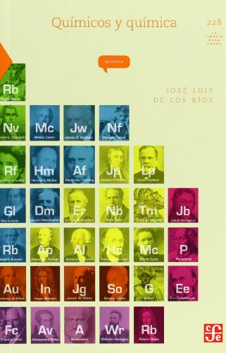 Químicos Y Química (Coled. La Ciencia Para Todos) por José Luis De Los Rios