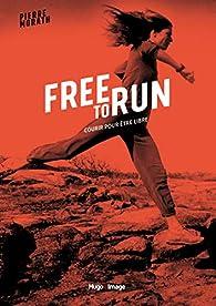 Free to run : Courir pour être libre par Pierre Morath