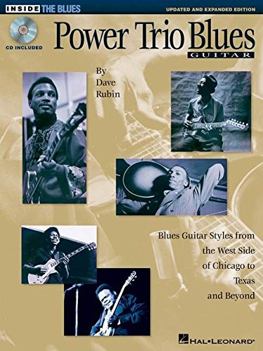 Power Trio Blues: Updated & Expanded Edition -Guitar- (Book, CD): Songbook, CD für Gitarre (Inside the Blues Series)