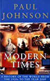 Modern Times: A History of the World From the 1920s to the Year 2000