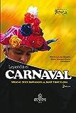 Leyendo el carnaval 2ed. Miradas desde Barranquilla, Bahía y Barcelona (Spanish Edition)
