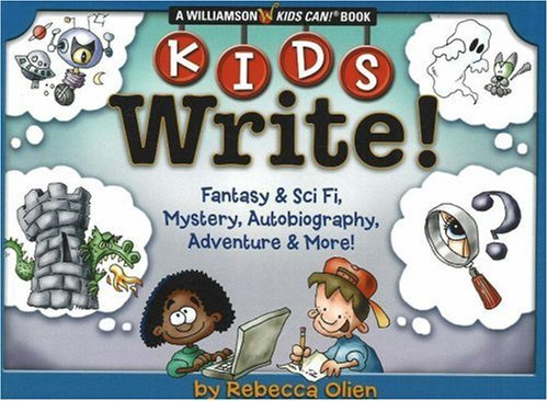 Kids write! : fantasy and sci fi, mystery, autobiography, adventure and more!