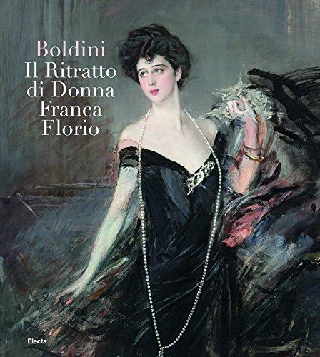 Boldini. Il ritratto di Donna Franca Florio. Ediz. illustrata