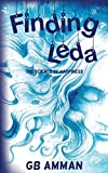 Finding Leda: The Science of Happiness (The Italian Saga Book 5) by Gaia B Amman