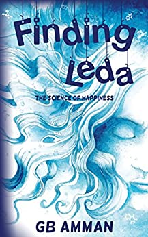 Finding Leda: The Science of Happiness (The Italian Saga Book 5) (English Edition) di [B Amman, Gaia]