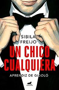 Un chico cualquiera: Aprendiz de gigoló par Sibila Freijo