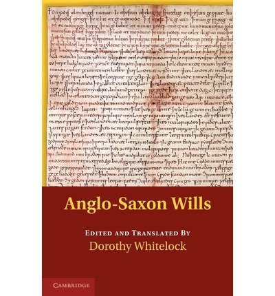 [(Anglo-Saxon Wills)] [ Edited and translated by Dorothy Whitelock ] [November, 2011]