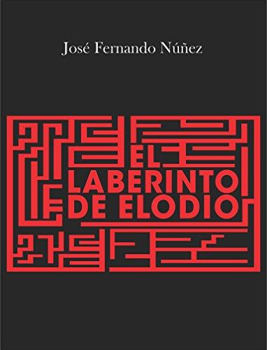 El laberinto de Elodio por José Fernando Núñez