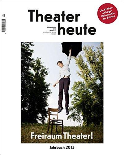 Theater heute - Das Jahrbuch 2013