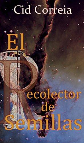 El Recolector de Semillas (Spanish Edition)