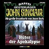 Hüter der Apokalypse: John Sinclair 1700 - Jason Dark
