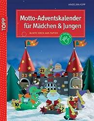 Motto-Adventskalender für Mädchen und Jungen: Bunte Ideen aus Papier