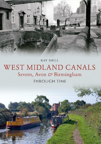 West Midland Canals Through Time: Severn, Avon & Birmingham (English Edition)