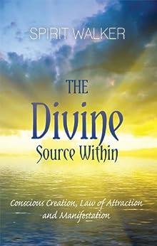 The Divine Source Within (English Edition) par [Spirit Walker]