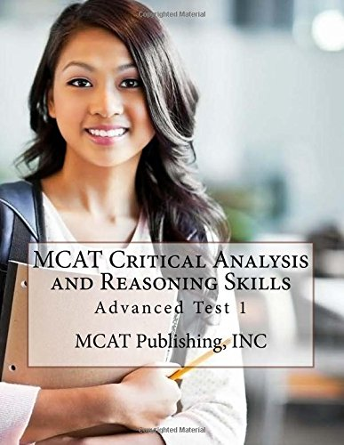 MCAT Critical Analysis and Reasoning Skills: Advanced Test 1