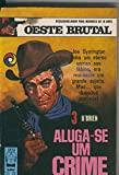 Oeste brutal 03: Aluga se um crime