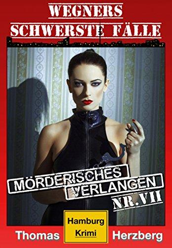 Buchseite und Rezensionen zu 'Mörderisches Verlangen (Wegners schwerste Fälle - 7. Teil): Hamburg Krimi' von Thomas Herzberg