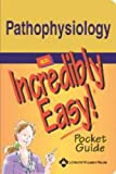 Pathophysiology Facts: An Incredibly Easy! Pocket Guide (Incredibly Easy! Series)