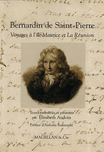 Bernardin de Saint-Pierre : Voyages  l'le Maurice et la Runion