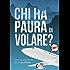 Chi ha paura di volare?: Diario semiserio di un ex fifone