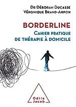 Borderline - Cahier pratique de thérapie à domicile de Déborah Ducasse