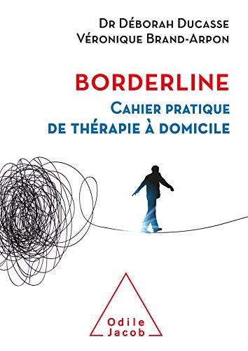 Borderline: Cahier pratique de thérapie à domicile par Déborah Ducasse