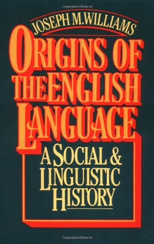 Origins of the English Language by Joseph M. Williams (1986-04-18)
