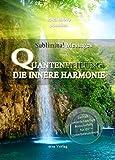 Subliminal Messages: Quantenheilung - Die innere Harmonie