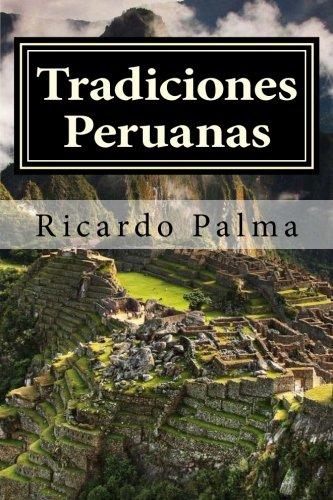 Tradiciones Peruanas: Completo por Ricardo Palma