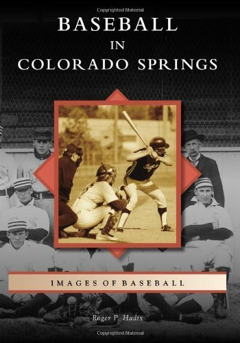 Baseball in Colorado Springs (Images of Baseball) by Hadix, Roger P. (2013) Paperback