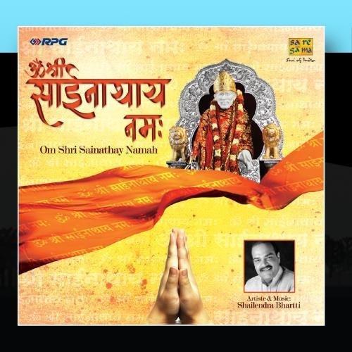 Shri Sai 108 Mala Om Shri Sai Natha Namonamaha by Shailendra Bhartti (2010-08-18)