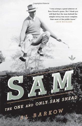 Portada del libro Sam: The One and Only Sam Snead by Al Barkow (2010-11-16)