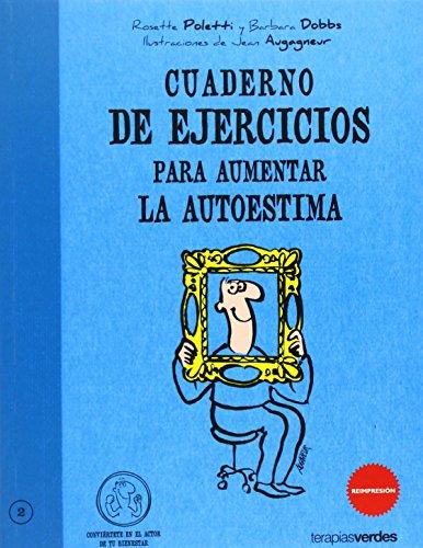 Cuaderno De Ejercicios Para Aumentar La Autoestima (Terapias Cuadernos ejercicios)