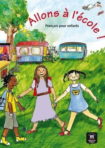 Allons à l'école ! : Français pour enfant