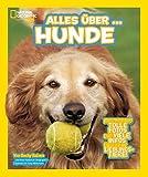National Geographic KiDS Alles über …: Bd. 7: Hunde