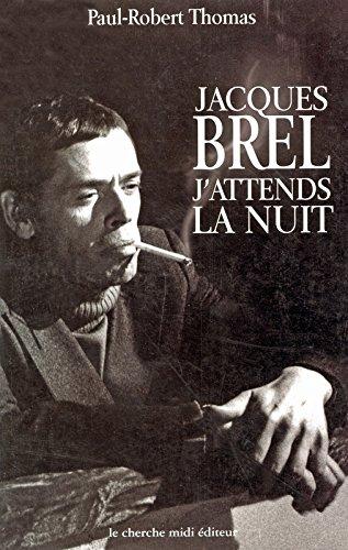 Jacques Brel : j'attends la nuit