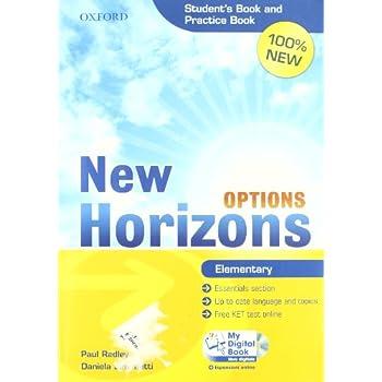 New Horizons Options. Elementary. Student's Book-Pratice Book-My Digital Book. Per Le Scuole Superiori. Con Cd-Rom. Con Espansione Online