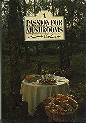 A Passion for Mushrooms by Antonio Carluccio (1989-10-02)