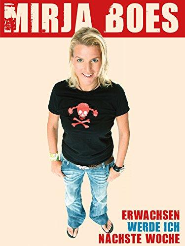 Mirja Boes - Erwachsen werde ich nächste Woche (Böse Hat Das)
