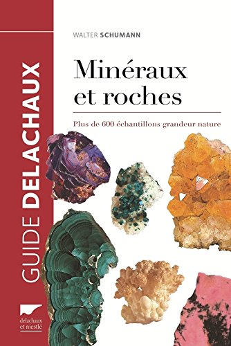 Minéraux et roches. Plus de 600 échantillons grandeur nature par Walter Schumann