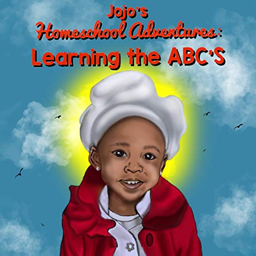 Jojo's Homeschool Adventures: Learning The ABC's (English Edition)
