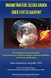Magnetmotor selber bauen oder fertig kaufen?: Wo Sie Magnetmotoren und Bausätze fertig kaufen können inklusive aktuellster weltweiten Händlerliste mit ... - Neue erweiterte Ausgabe 2018 Taschenbuch - Patrick Weinand