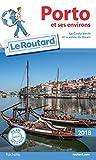 Guide du Routard Porto et ses environs 2018 - La Costa Verde et la Vallée du Douro