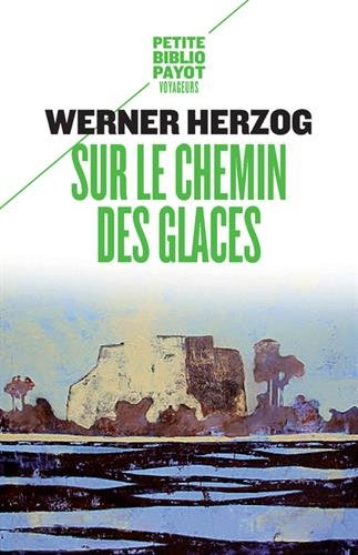 Sur le chemin des glaces : Munich-Paris du 23-11 au 14-12-1974