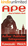 APE: Author, Publisher, Entrepreneur-How to Publish a Book (English Edition)