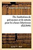 Telecharger Livres Des Institutions de prevoyance et de retraite pour les classes laborieuses (PDF,EPUB,MOBI) gratuits en Francaise