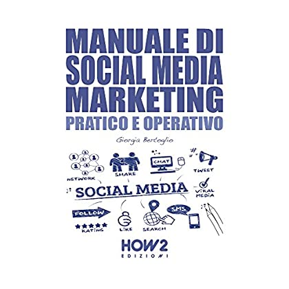 Manuale Di Social Media Marketing: Pratico E Operativo