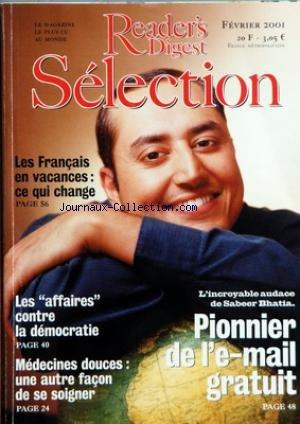 READER'S DIGEST SELECTION du 01/02/2001 - OUVERTURE - SOMMAIRE - EN FRANCE ET DANS LE MONDE - LES AFFAIRES CONTRE LA DEMOCRATIE - LA SEULE VOIE RESTE CELLE DE L'EXERCICE DE LA JUSTICE QUOI QU'IL EN COUTE ET JUSQU'AU BOUT - VACANCES A LA CARTE - AUJOURD'HUI LES FRANCAIS FRACTIONNENT LEURS CONGES AU GRE DE LEURS ENVIES - JORDANIE LA DIFFICILE RELEVE - LE ROI ABDALLAH SAURA-T-IL CONSERVER LA STABILITE DANS SON PAYS - DROGUE AU VOLANT DANGER - DES AUTOMOBILISTES SOUS L'EMPRISE DE STUPEFIANTS SONT D par Collectif
