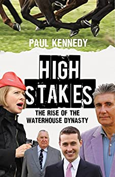High Stakes: The rise of the Waterhouse dynasty (English Edition) par [Kennedy, Paul]